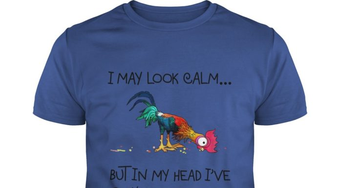 Hei Hei the Rooster Moana I may look calm but in my head I've pecked you 3 time shirt