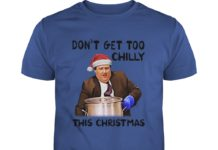 Kevin Malone Don't Get Too Chilly This Christmas shirt