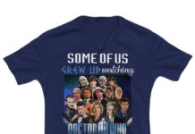 Some of us grew up watching Doctor Who the cool ones still do shirt