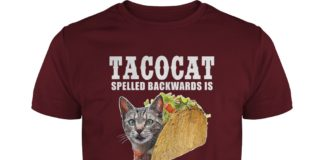 Tacocat spelled backwards is tacocat shirt