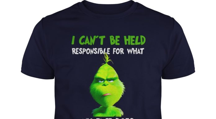 The Grinch I Can't Be Held Responsible For What My Face Does When You Talk shirt
