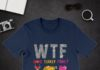 WTF Wine Turkey Family Glitter shirt