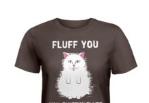 Cat fluff you you fluffin' fluff shirt