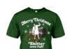 Cousin Eddie merry Christmas shitter was full shirt