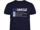 DRUNCLE Busch Light Like a Normal Uncle Only Drunker shirt