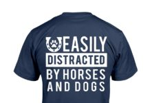Easily distracted by horses and dogs shirt