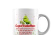 Grinch Cup of fuckoffee one splash of no one cares mug
