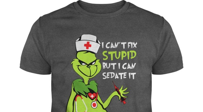 Grinch I Can't Fix Stupid But I Can Sedate It shirt
