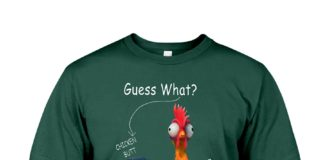 Guess what chicken butt guess why chicken thigh shirt