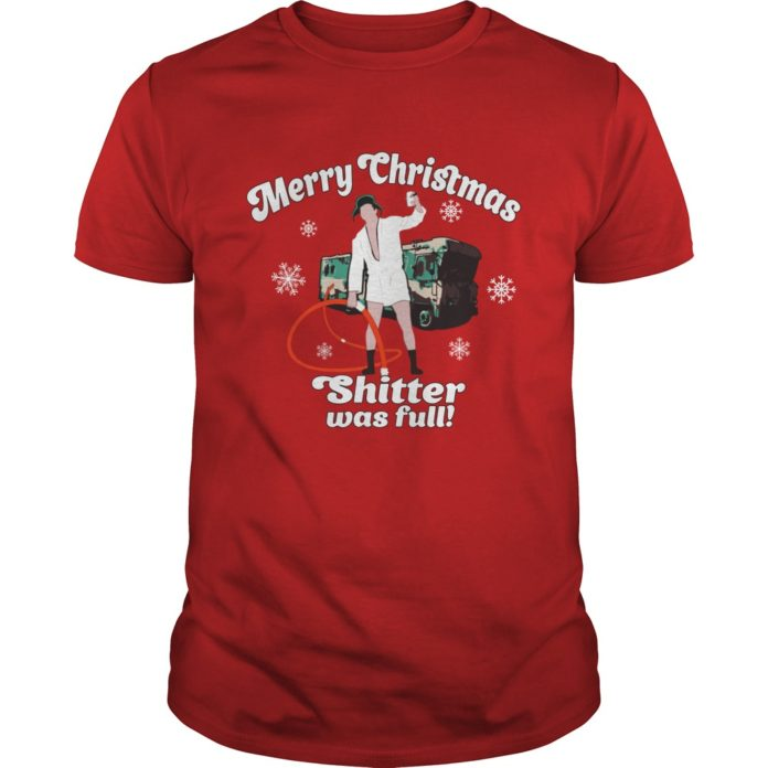 Merry Christmas Shitter Was Full shirt