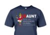 The Grinch Draunt like a normal aunt only drunker shirt