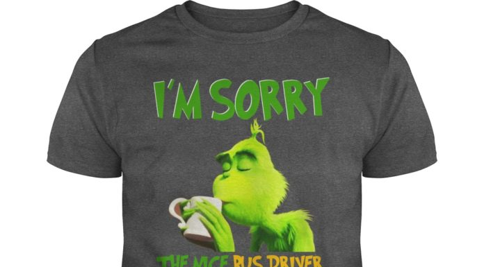 The Grinch I'm sorry the nice bus driver is on vacation shirt