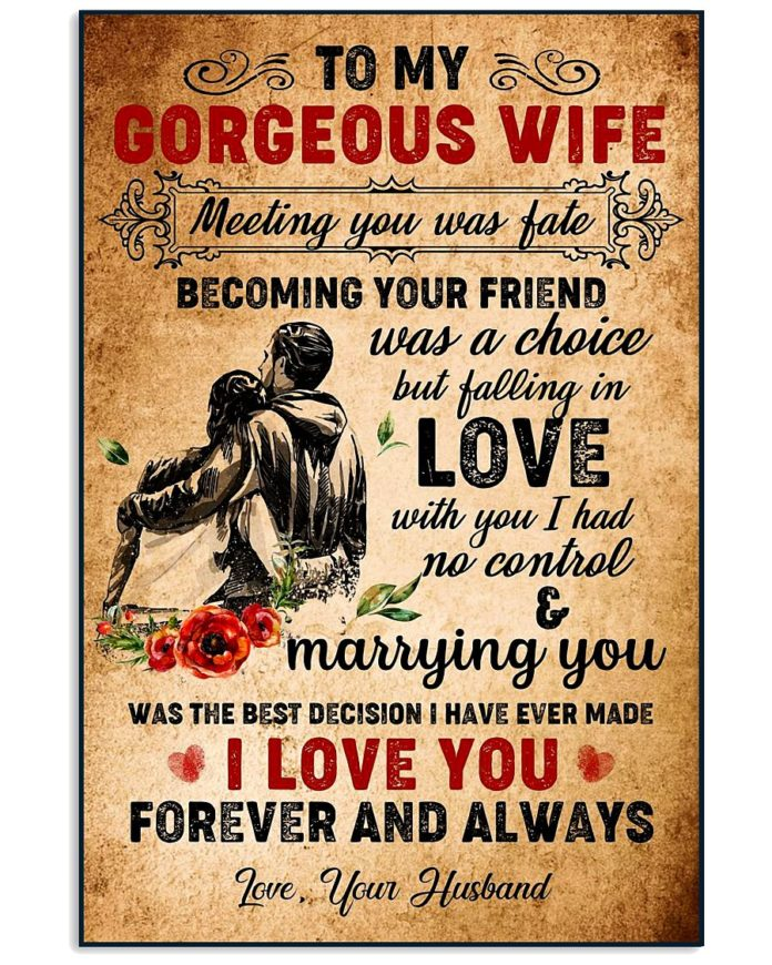 To my gorgeous wife meeting you was fate poster