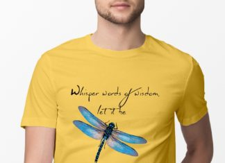 Whisper Words of Wisdom Let It Be Dragonfly shirt