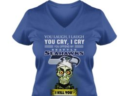 Jeff Dunham You Laugh I Laugh You Cry I Cry You Offend My Seattle Seahawks I kill you shirt