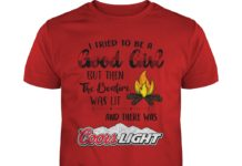 I tried to be a good girl Coors Light shirt