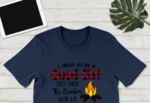 I tried to be a good girl but then the bonfire was lit and there was Wine shirt