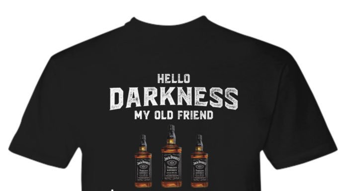 Jack Daniel's whiskey hello darkness my old friend I've come to drink with you again shirt
