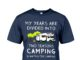 My years are divided into two seasons Camping waiting for Camping shirt