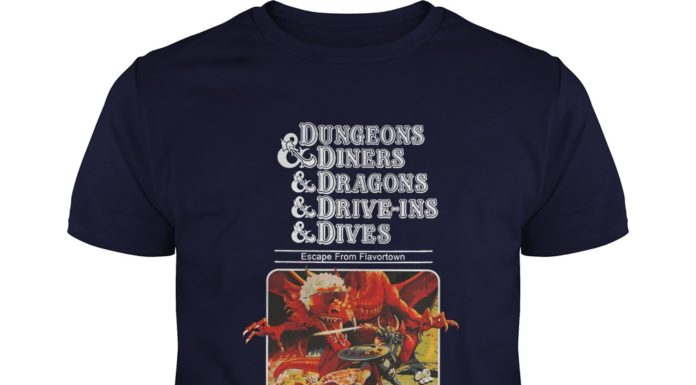 Dungeons and Diners and Dragons and Drive-Ins and Dives shirt