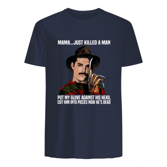 Freddy Mercury Kruger mama just killed a man put my glove against his head shirt