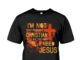 I'm not that perfect Christian I'm the one that knows I need Jesus shirt