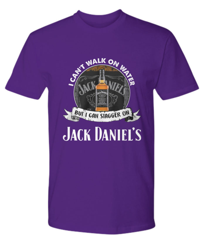 I Can't Walk On Water But I Can Stagger On Jack Daniel's shirt