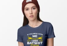 If you mess with we remember I have batshit crazy Nana and my Papa will deny everything shirt