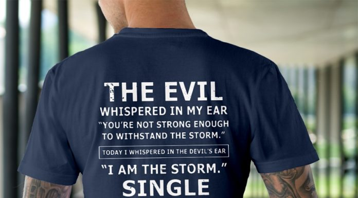 The evil whispered in my ear I am the storm single Dad shirt