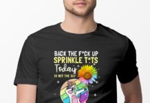 Unicorn Sunflower Back The Fuck Up Sprinkle Tits Today Is Not The Day shirt
