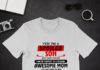 Yes I'm a spoiled son but not yours I am the property of freaking awesome mom she was born in May shirt
