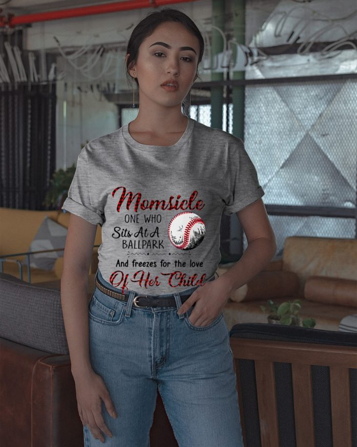 Baseball Momsicle One Who Sits At A Ballpark And Freezes For The Love Of Her Child shirt