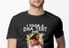 I Took A DNA Test And God Is My Father shirt