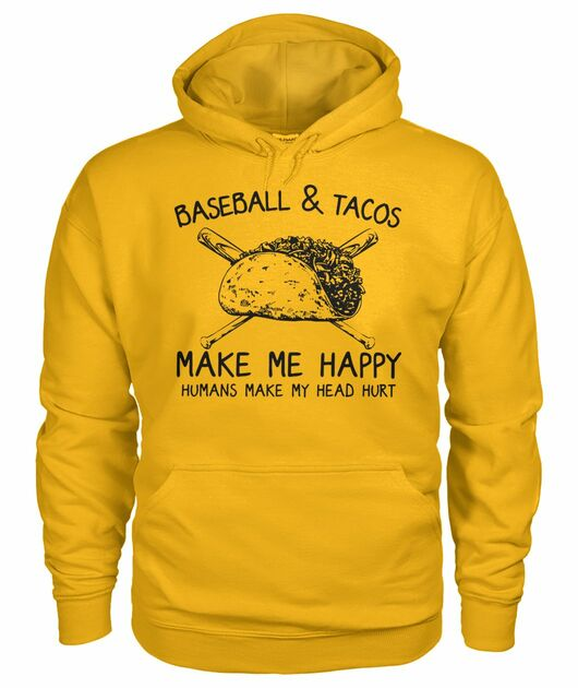 Baseball and tacos make me happy humans make my head hurt shirt