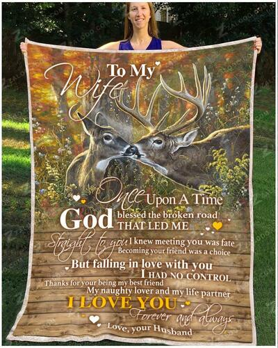 Deer to my wife once upon a time god blessed the broken road blanket