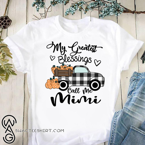 Halloween car pumpkin my greatest blessings call me mimi shirt