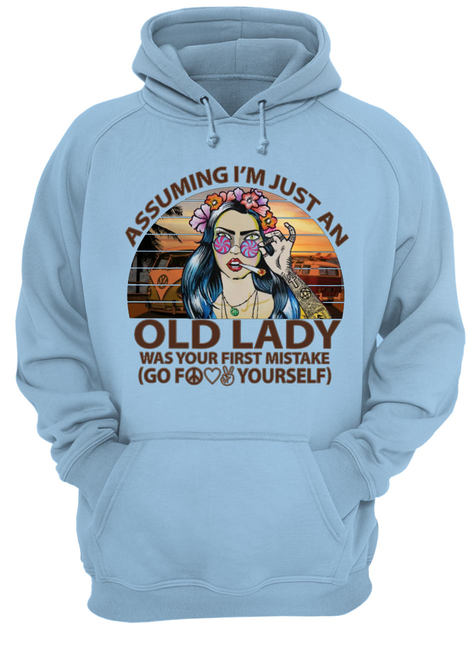Hippie girl assuming I'm just an old lady was your first mistake vintage shirt
