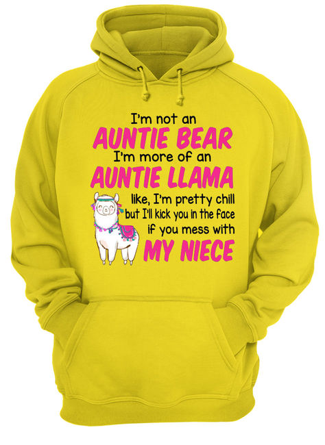 I'm not an auntie bear I'm more of an auntie llama like shirt