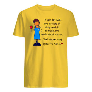 If you eat well and get lots of sleep and do exercise shirt
