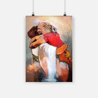 Jesus first day in heaven I held him and would not let him go poster