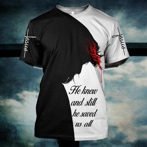 Jesus he knew and still he saved us all all 3d t-shirt