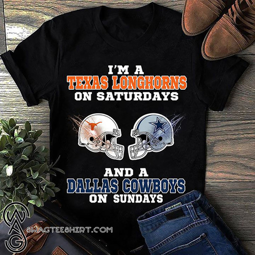 NFL I'm a texas longhorns on saturdays and a dallas cowboys on sundays shirt