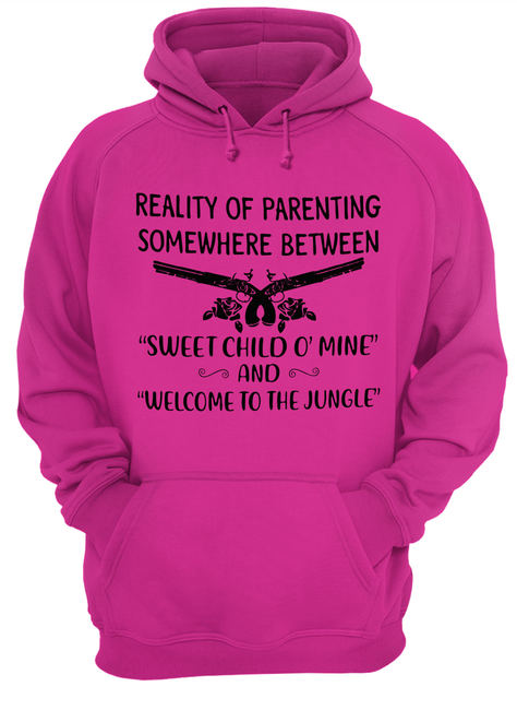 Reality of parenting somewhere between sweet child o' mine and welcome to the jungle shirt