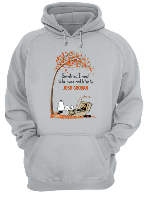 Snoopy sometimes I need to be alone and listen to josh groban shirt