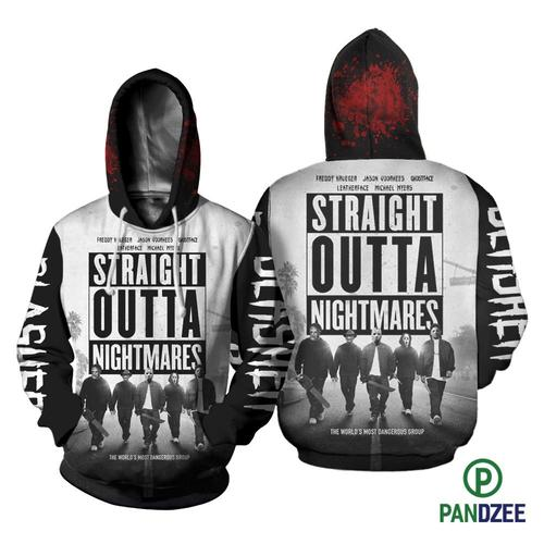 Straight outta nightmares 3d hoodie and 3d t-shirt