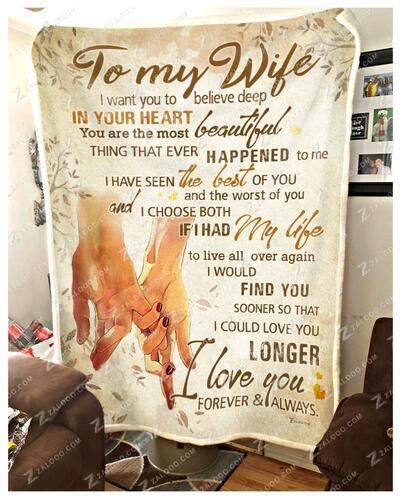 To my wife I want you to believe deep in your heart blanket