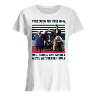 Vintage the addams family we're creepy and we're kooky mysterious and spooky we're altogether ooky shirt