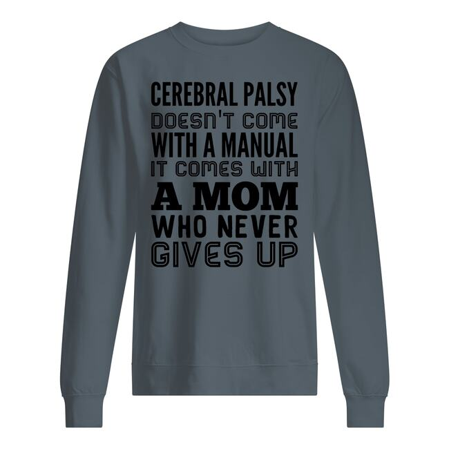 Cerebral palsy doesn't come with a manual it comes with a mom shirt