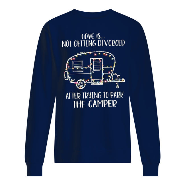Christmas love is not getting divorced after trying to park the camper rv shirt
