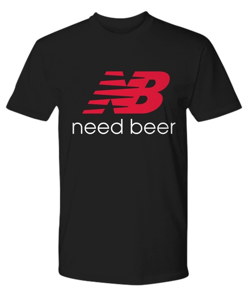 New balance need beer shirt